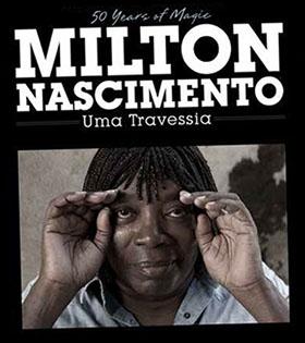 Milton Nascimento: A Crossing / 2014 U.S Tour