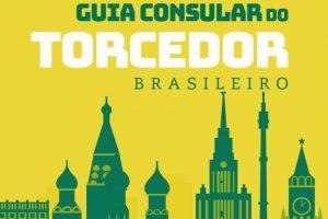Guia Consular para o Torcedor Brasileiro Irá Ajudar Brazucas na Rússia Durante a Copa
